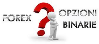 Meglio il forex o le opzioni binarie